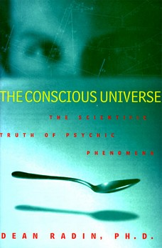 The Conscious Universe by Dean Radin