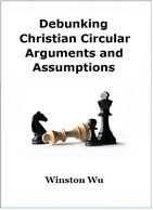Debunking Christian Circular Arguments and Assumptions